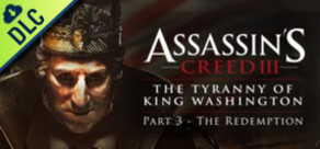 Assassin's Creed 3 - The Tyranny of King Washington - The Redemption
