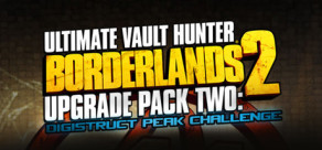 Borderlands 2: Ultimate Vault Hunters Upgrade Pack 2
