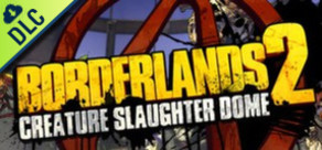 Borderlands 2 Creature Slaughter Dome