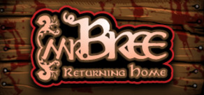 Mr. Bree: Returning Home - Free Edition