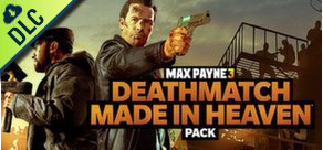 Max Payne 3 - Deathmatch Made in Heaven Pack