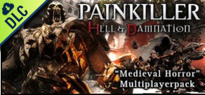 Painkiller Hell & Damnation: Medieval Horror - Multiplayer Pack