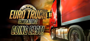Euro Truck Simulator 2 - Going East!