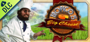 Tropico 5 - The Big Cheese