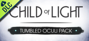 Child of Light: Tumbled Oculi Pack