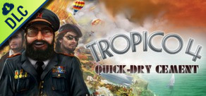 Tropico 4: Quick-dry Cement