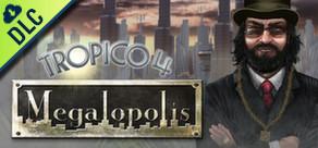 Tropico 4: Megalopolis