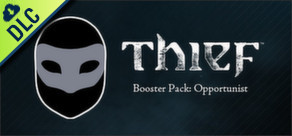 THIEF: Booster Pack - Opportunist
