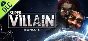 Tropico 5: Supervillain