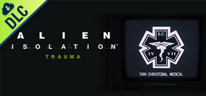 Alien: Isolation - Trauma