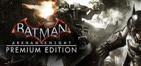 Batman: Arkham Knight - Premium Edition