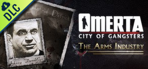Omerta: City of Gangsters: The Arms Industry
