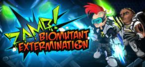 ZAMB! Biomutant Extermination