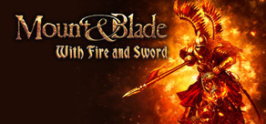Mount & Blade With Fire & Sword