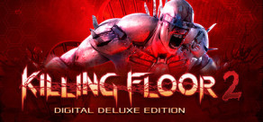 Killing Floor 2 - Digital Deluxe Edition