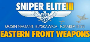 Sniper Elite III - Eastern Front Weapons Pack