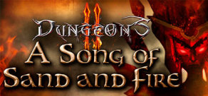 Dungeons 2 – A Song of Sand and Fire