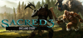 Sacred 3 - Orcland Story