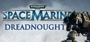 Warhammer 40,000: Space Marine - The Dreadnought