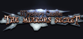 Mystery Castle -  The Mirror's Secret