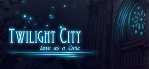 Twilight City - Love as a Cure