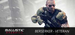 Ballistic Overkill: Berserker Veteran