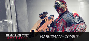 Ballistic Overkill: Marksman Zombie