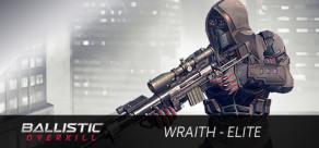 Ballistic Overkill: Wraith Elite