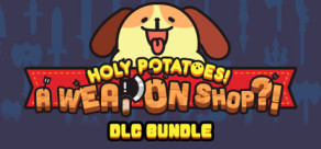 Holy Potatoes! A Weapon Shop?! - DLC Bundle