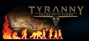 Tyranny - Tales of the Tiers