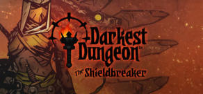 Darkest Dungeon: The Shieldbreaker