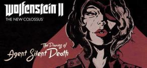 Wolfenstein® II: The Diaries of Agent Silent Death