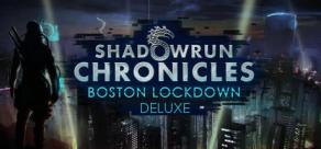 Shadowrun Chronicles: Boston Lockdown Deluxe