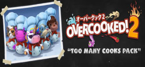 Overcooked 2 - Too Many Cooks Pack