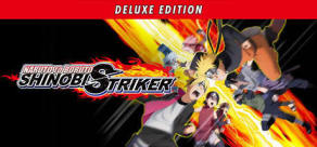 NARUTO TO BORUTO - SHINOBI STRIKER Deluxe Edition