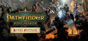 Pathfinder: Kingmaker - Royal Edition