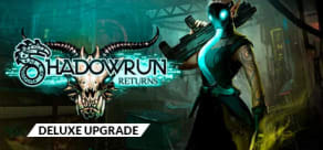 Shadowrun Returns - Deluxe Upgrade