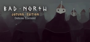 [DLC] Bad North: Jotunn Edition Deluxe Edition Upgrade