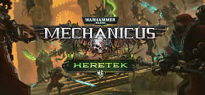 Warhammer 40,000: Mechanicus - Heretek