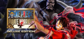 ONE PIECE: PIRATE WARRIORS 4 - Deluxe Edition