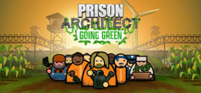 Prison Architect - Going Green