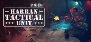 Dying Light - Harran Tactical Unit Bundle