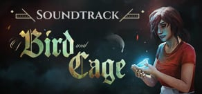 Of Bird And Cage Soundtrack