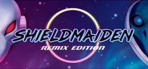 Shieldmaiden - Remix Edition
