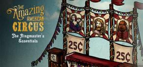 The Amazing American Circus - The Ringmaster's Essentials