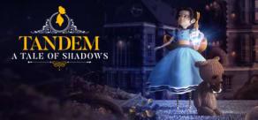 Tandem: A Tale of Shadows